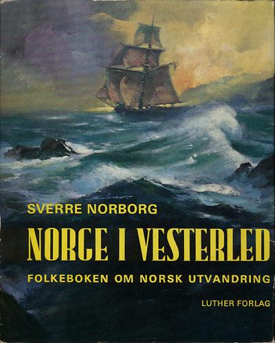 Norge i vesterled. Folkeboken om norsk utvandring.