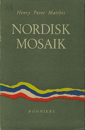 Nordisk mosaik. Strövtåg och skildringar. Nordiska profiler.