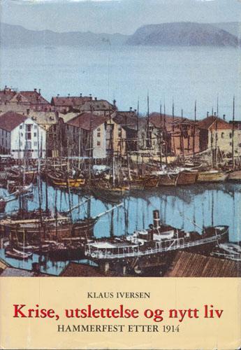 Krise, utslettelse og nytt liv. Hammerfest etter 1914.