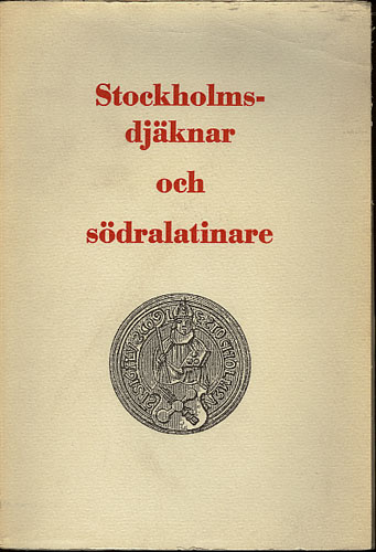 STOCKHOLMSDJÄKNAR OCH SÖDERLATINARE.  Utgiven av Föreningen Södra Latinare i anledning av Södra Latins trehundraårsjubileum.