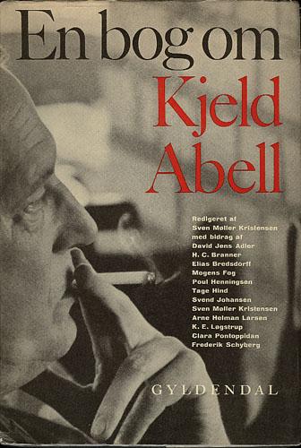 (ABELL, KJELD) En bog om Kjeld Abell.