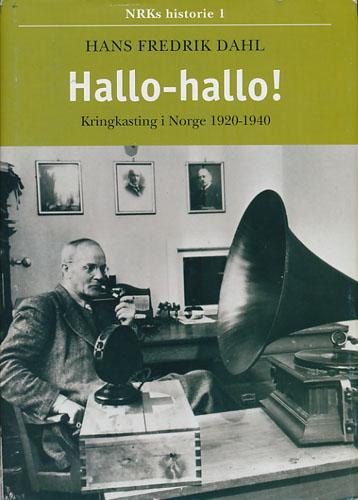 Hallo-Hallo! Kringkastingen i Norge 1920-1940.