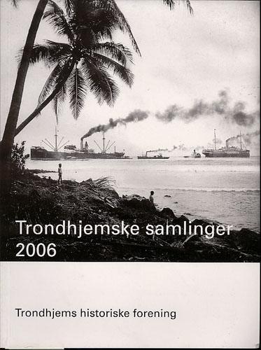 TRONDHJEMSKE SAMLINGER 2006.