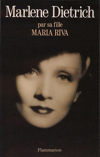 (DIETRICH, MARLENE) Marlene Dietrich par sa fille.