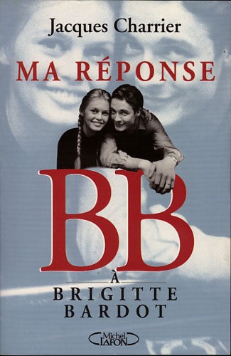 (BARDOT, BRIGITTE) Ma Réponse a Brigitte Bardot.