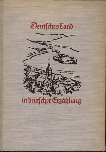 Deutsches Land in deutscher Erzählung. Ein Literarisches Ortslexikon. Bearbeitet von -.