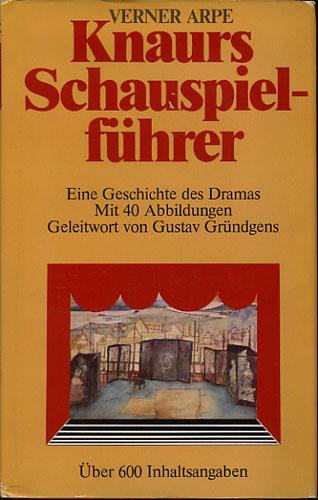 Knaurs schauspielführer. Eine Geschichte des Dramas Mit 40 Abbildungen. Geleitwort von Gustaf Gründgens.
