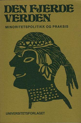 Den fjerde verden. Minoritetspolitikk og praksis.