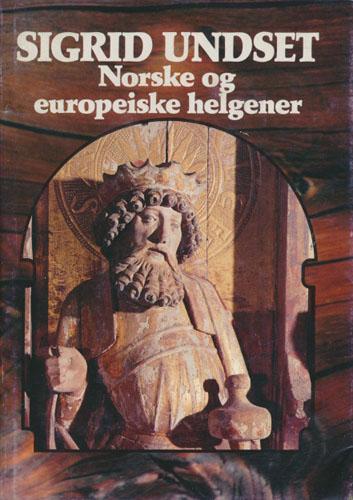 Norske helgener. / To europeiske helgener. / Sankt Halvards liv, død og jærtegn.