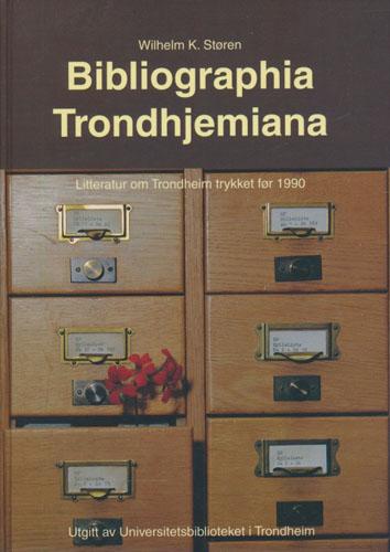 Bibliographia Trondhjemiana. Litteratur om Trondheim trykket før 1990.