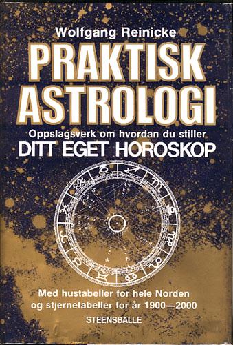 Praktisk astrologi. Oppslagsverk om hvorledes du stiller ditt eget horoskop.