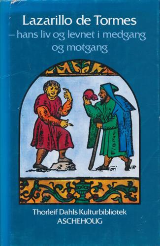 (THORLEIF DAHLS KULTURBIBLIOTEK) LAZARILLO DE TORMES  - hans liv og levnet i medgang og motgang. Oversatt, med forord, efterord og noter av Olaug Berdal.