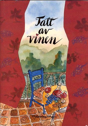 TATT AV VINEN.  En antologi illustrert av Jan-Kåre Øien.