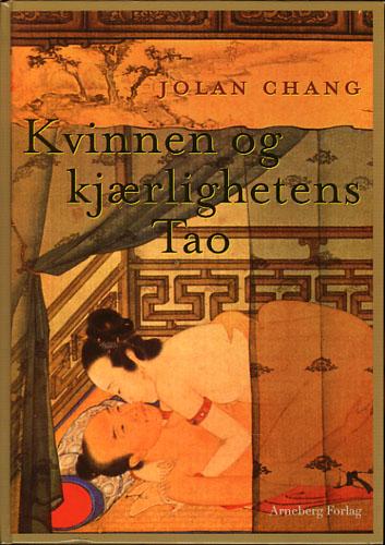Kvinnen og kjærlighetens Tao. Virkelig frigjøring gjennom Tao.