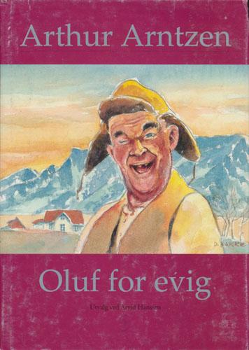 Oluf for evig. Utvalg ved Arvid Hanssen. Illustrasjoner av Dagfinn Bakke.