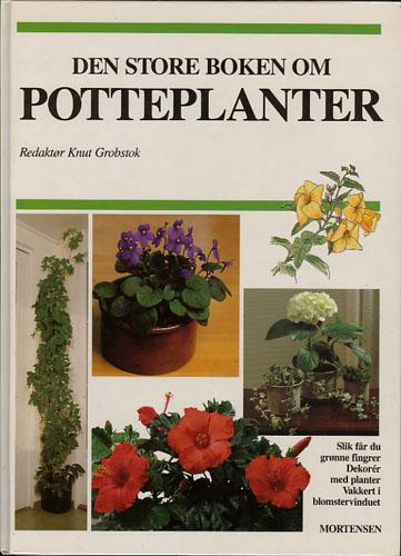 Den store boken om potteplanter.
