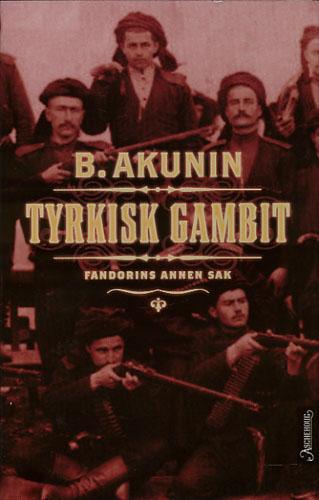 (TCHKHARTICHVILI, GRIGORI CHALCOVITCH:) Tyrkisk gambit. Fandorins annen sak.