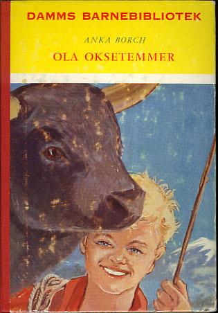 (DAMMS BARNEBIBLIOTEK) Ola Oksetemmer. Illustrert av Per Frenger.