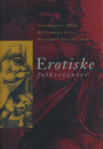 Erotiske folkeeventyr. Utval og innleiing Oddbjørg Høgset.
