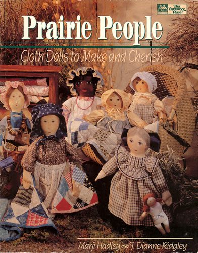 Prairie People. Cloth Dolls to Make and Cherish.