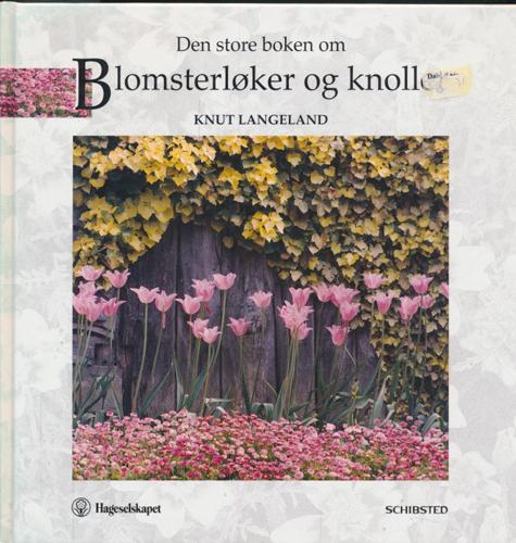 Den store boken om blomsterløker og knoller.