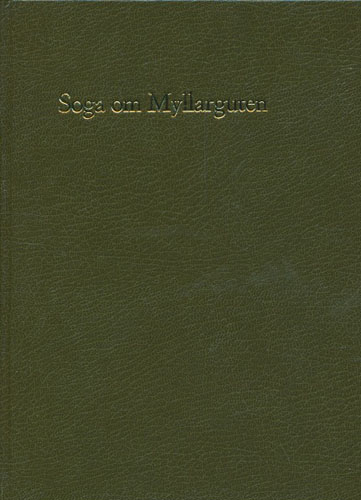 (MYLLARGUTEN) Soga om Myllarguten. I poesi og prosa. Mange nye opplysningar av Jon Hvitsand og Olav Nordbø. Samla og gjeve ut av -.