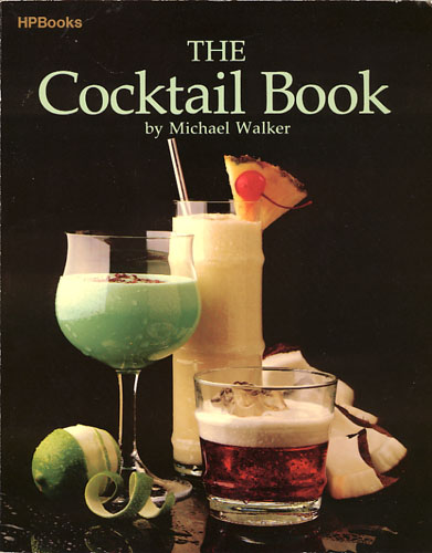The Cocktail Book. The complete guide to home cocktails.