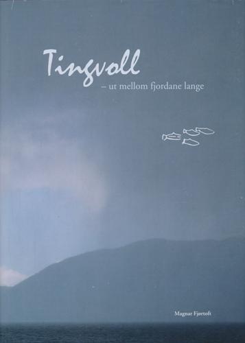 Tingvoll - ut mellom fjordane lange.