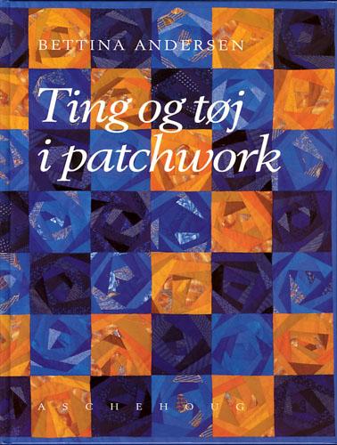 (LAPPETEKNIKK) Ting & Tøj i patchwork.