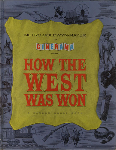METRO-GOLDWYN-MAYER AND CINERAMA PRESENT HOW THE WEST WAS WON.