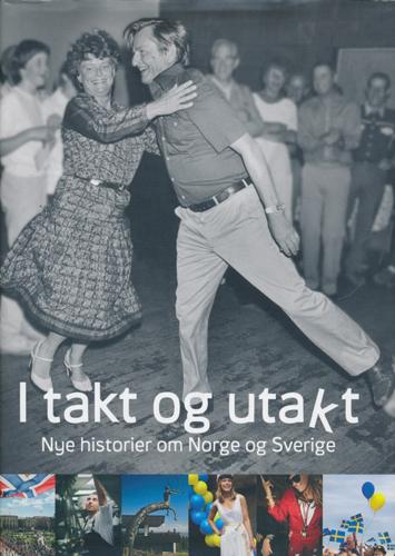 I takt og utakt. Nye historier om Norge og Sverige.