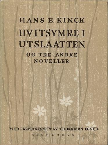 (EGNER, THORBJØRN) Hvitsymre i utslaatten og tre andre noveller. Med illustrasjoner efter farvetresnitt av Thorbjørn Egner.