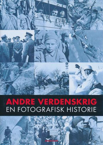 Andre verdenskrig. En fotografisk historie.