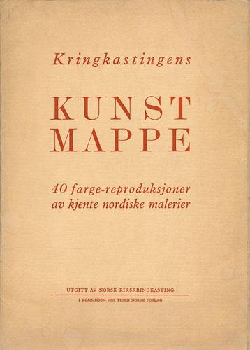 KRINGKASTINGENS KUNSTMAPPE.  40 farge-reproduksjoner av kjente nordiske malerier.