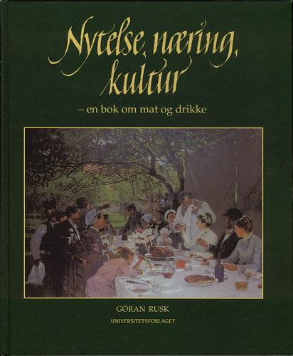 Nytelse, næring kultur - en bok om mat og drikke.