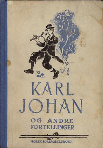 KARL JOHAN OG ANDRE FORTELLINGER.