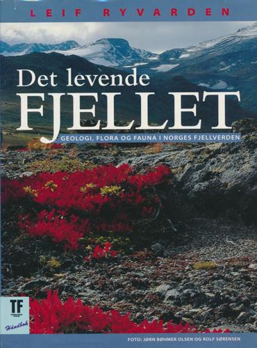 Det levende fjellet. Geologi, flora og fauna i norges fjellverden.