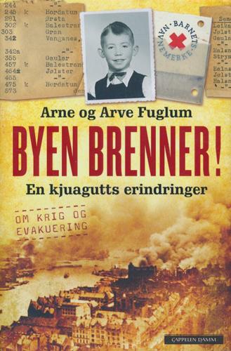 Byen brenner! En kjuagutts erindringer om krig og evakuering.
