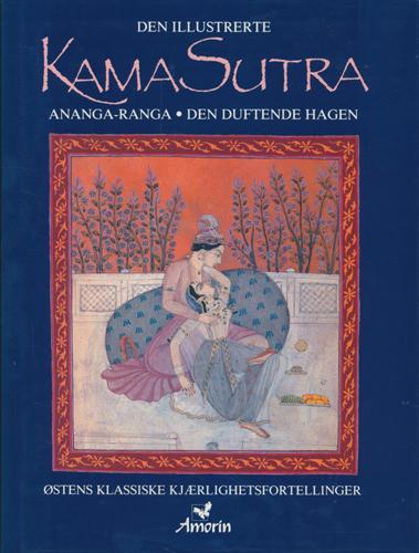 DEN ILLUSTRERTE KAMA SUTRA.  Ananga-Ranga. Den duftende hage. Redigert og presentert av Charles Fowkes.