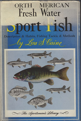 North American Fresh Water Sport Fish. Description and Habits. Fishing Tackle & Methods.