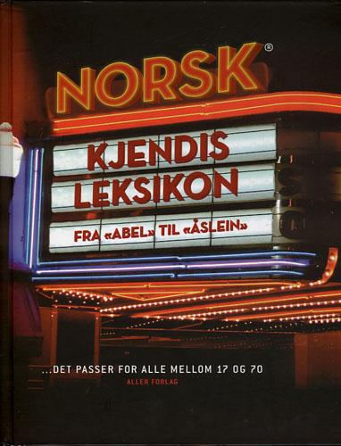 """Norsk kjendisleksikon. Fra """"Abel til """"Åslein""""."""