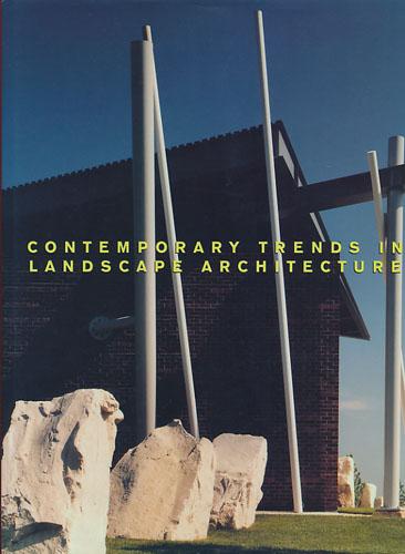 Contemporary Trends in Landscape Architecture.