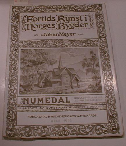 Fortids kunst i Norges bygder. Numedal II: Veggli, Rollag, Flesberg, Svene, og Lyngdal.
