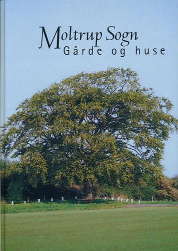 Moltrup Sogn. Gårde og huse.
