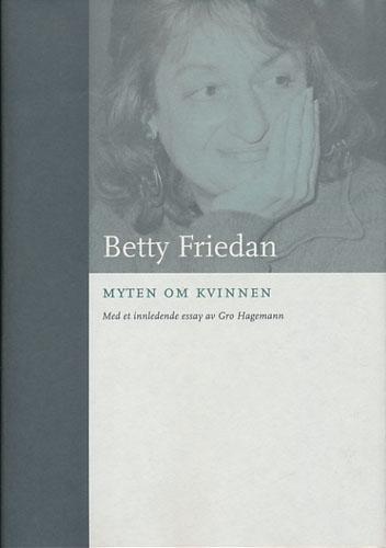 (BOKKLUBBENS KULTURBIBLIOTEK) Myten om kvinnen. Oversatt av Aksel Bull Njå. Med et innledende essay av Gro Hagemann.