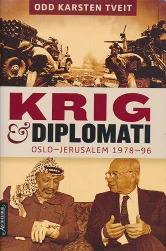 Krig & diplomati. Oslo-Jerusalem 1978-96.