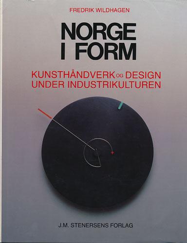 Norge i form. Kunsthåndverk og design under industrikulturen.