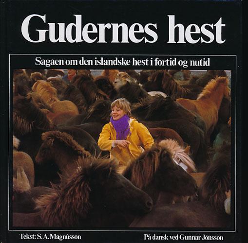 Gudernes hest. Sagaen om den islandske hest i fortid og nutid.