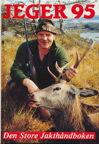 JEGER 95.  Den store jakthåndboken. Redaktører: Knut Haavik og Odd J. Nelvik.