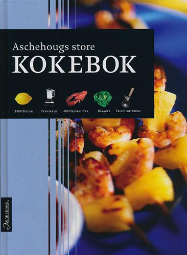 Aschehougs store kokebok. Over 400 oppskrifter, over 1000 fargebilder.
